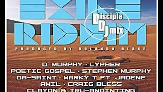 EXILE RIDDIM @DISCIPLEDJ 2016 DJ MIX GOSPEL REGGAE DANCEHALL