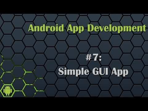 Android App Development Tutorial 7: Creating Simple GUI App