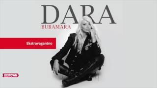 Dara Bubamara - EXTRAVAGANTNO