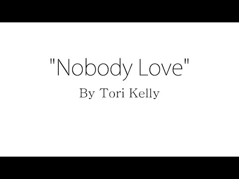 Nobody Love - Tori Kelly (Lyrics)