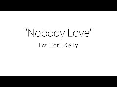 Nobody Love - Tori Kelly (Lyrics)