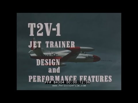 U.S. NAVY T2V-1 JET TRAINER DESIGN AND PERFORMANCE FILM 84304