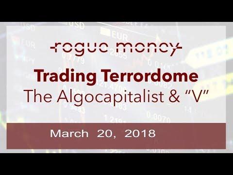 Trading Terrordome - Dex The Algocapitalist (03/20/18)