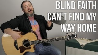 "How to Play ""Can't Find My Way Home"" on Guitar - Blind Faith"