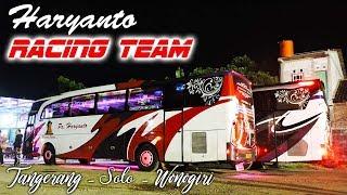 HARYANTO RACING TEAM - Lanjut lagi menuju Solo bersama bus Haryanto...