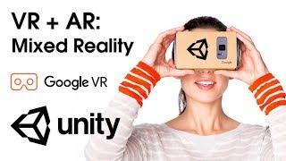 Unity VR + AR: Mixed Reality (MR) with Google VR SDK — Unity Asset ☄