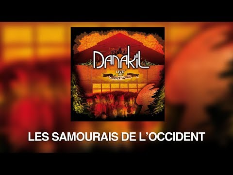 Danakil - Les samourais de l'occident (Official Audio)