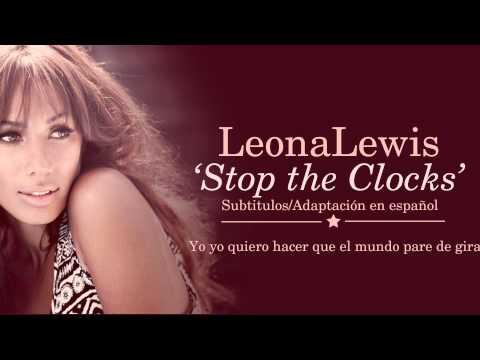 Leona Lewis - Stop the Clocks (Subtitulos en Español)