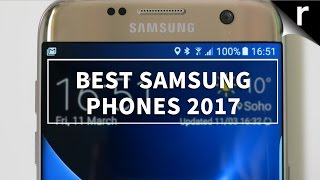 Best Samsung Phones 2017: Which Samsung phone is best for me?