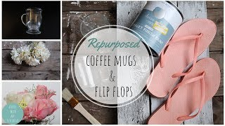 REPURPOSE FLIP FLOPS & COFFEE MUGS DIY | SHABBY CHIC | COASTAL | RECYCLE | FLOWER POT | WALL DECOR