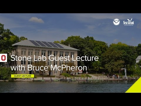 Stone Lab Guest Lecture July 30: Dr. Bruce McPheron, Ohio State CFAES