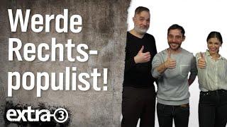 """extra 3 rät: """"Werde Rechtspopulist!"""""""
