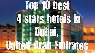 Top 10 best 4 stars hotels in Dubai, United Arab Emirates sorted by Rating Guests