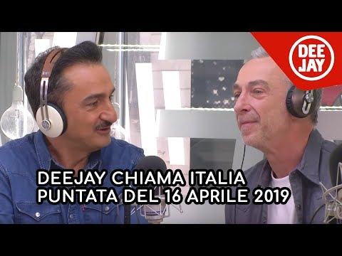 Deejay Chiama Italia - Puntata Del 16 Aprile 2019