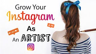 10 Tips on How to Grow on Instagram as an Artist and Gain Followers 2019
