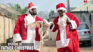 Download Sirbalo Clinic Comedy - FATHER CHRISTMAs - SIRBALO COMEDY ( EPISODE 31)