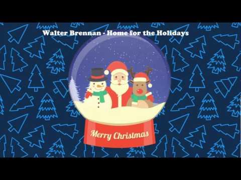 Walter Brennan - Home for the Holidays (Original Christmas Songs) Full Album