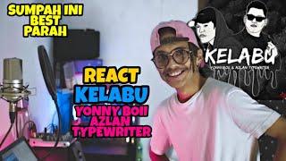 KELABU - YonnyBoii x Azlan Typewriter (REACT INDONESIA) | FLOW TERLALU BER API🔥❗