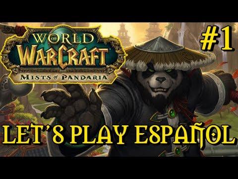 World of Warcraft : Mists of Pandaria - Primeros pasos - Let's Play Español - Parte 1