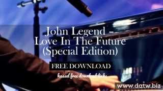 John Legend – Love In The Future (Free Download)