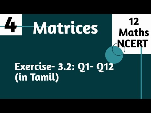 Download Matrices: 12 Maths(NCERT): Exercise- 3.2 (Q1- Q12) in Tamil