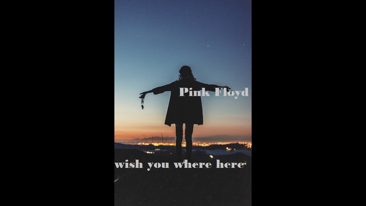pink floyd-wish you were here (lyrics) - YouTube