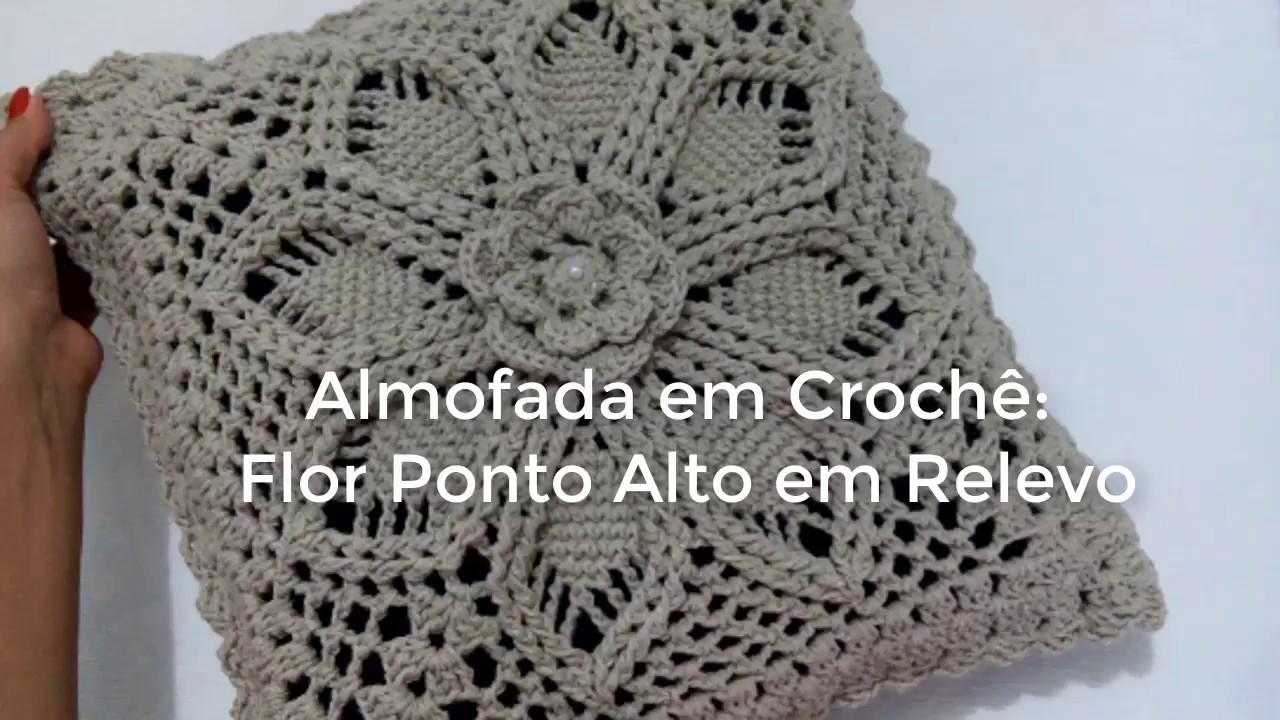Aparador Rustico De Madeira Para Banheiro ~ Passo a Passo Almofada em Croch u00ea Flor Ponto Alto em Relevo YouTube