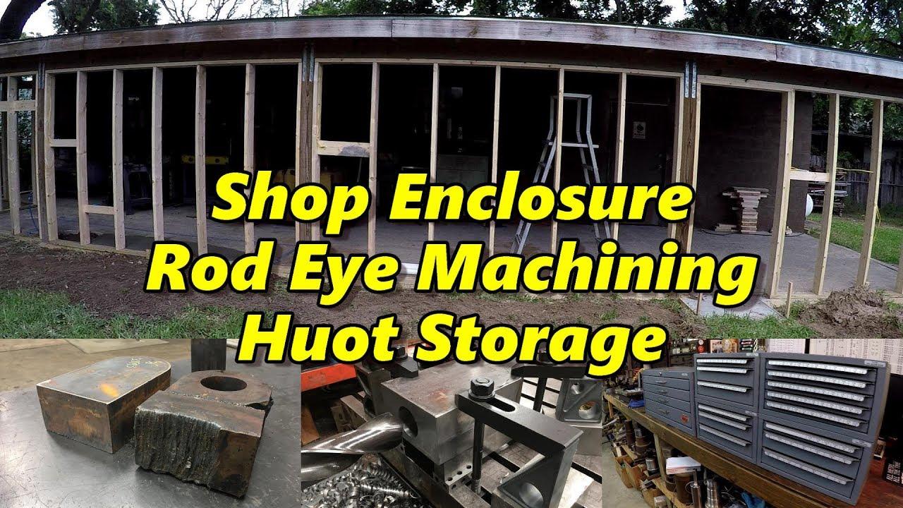 SNS 176: Shop Enclosure Updates, Huot Cabinets, Hydraulic Rod Eye ...