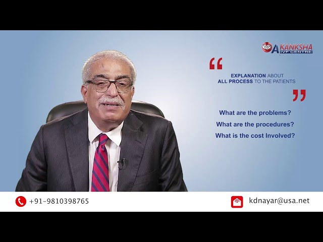 How you can choose the Right IVF Center ? Explanation by Dr. K. D. Nayar