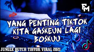Download DJ JUNGLE DUTCH TIKTOK VIRAL 2021 - JUNGLE DUTCH FULL BASS - YANG PENTING TIKTOK !!!