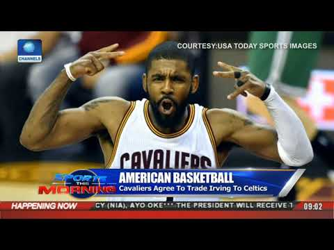 Cavaliers Agree To Trade Irving To Celtics | Sports This Morning |