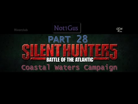 Silent.Hunter.5: Pt28 British Coastal Campaign