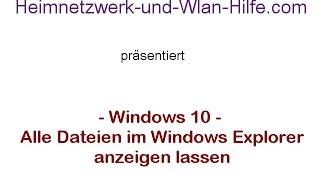 Alle Dateien im Windows 10 Explorer anzeigen lassen