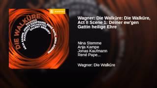 Wagner: Die Walküre: Die Walküre, Act II Scene 1: Deiner ew