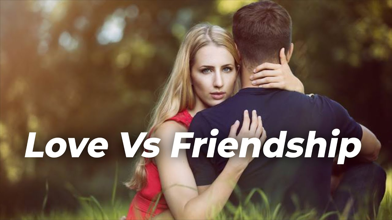 The Difference Between Love and Friendship in Hindi | Love