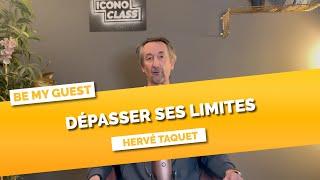 Dépasser ses limites au quotidien avec Hervé Taquet