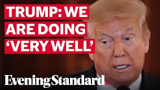 """Donald Trump says his administration is """"doing very well"""" in dealing with Covid-19 crisis"""