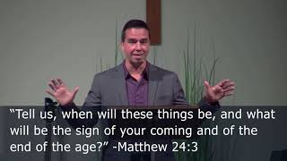 The End: When Will It Come? (The End Times Series: 1) Pastor Brad Stolman - Matthew 24:1-31