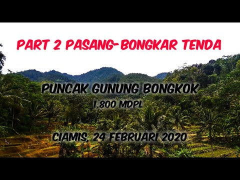 Gunung Bongkok 1 800 Mdpl Part 2 Mendirikan Dan Membongkar Tenda Ekspedisi Youtube