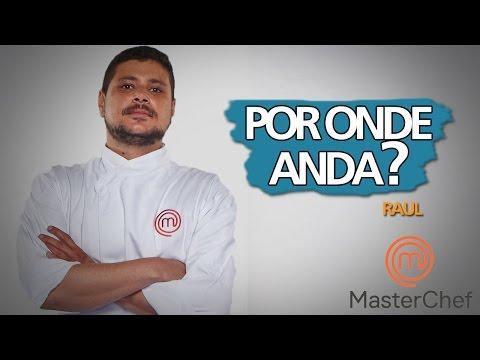RAUL LEMOS | MASTERCHEF BRASIL | POR ONDE ANDA?