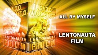 Lento Violento - All By Myself