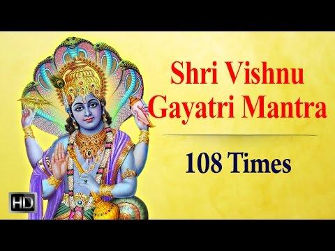 Shri Vishnu Gayatri Mantra - 108 Times Chanting - Powerful