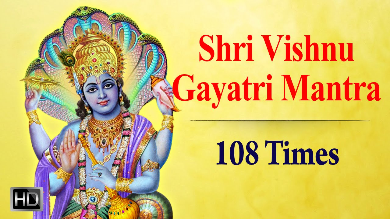 Shri Vishnu Gayatri Mantra - 108 Times Chanting - Powerful Mantra for Peace  & Success
