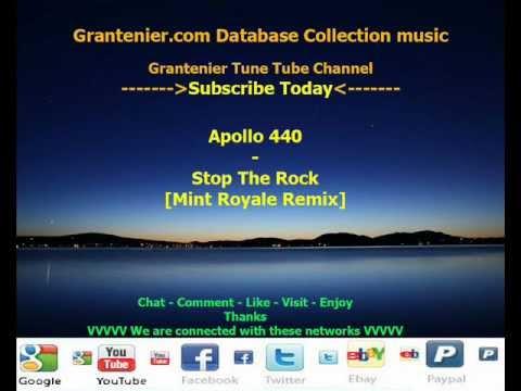 Apollo 440  Stop The Rock Mint Royale Remix