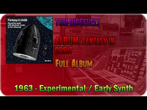 Tom Dissevelt - Fantasy in Orbit Round the World with Electronic Music [FULL ALBUM] [1963]