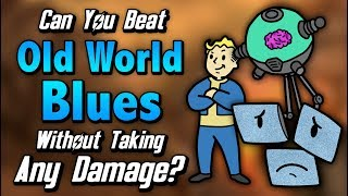 Can You Beat Old World Blues Without Taking Any Damage?