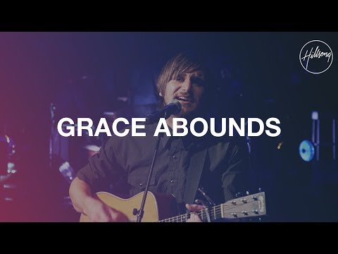 Grace Abounds - Hillsong Worship