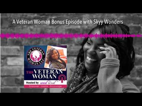 A Veteran Woman Bonus Episode with Skyy Wonders