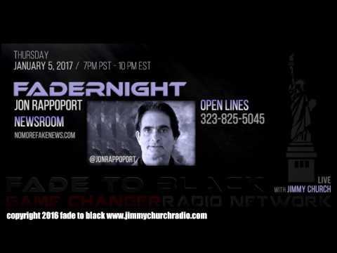 Ep. 585 FADE to BLACK FADERNIGHT w/ Jon Rappoport NMFNR Open-lines : LIVE