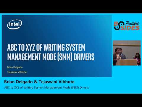 Brian Delgado & Tejaswini Vibhute - ABC To XYZ Of Writing System Management Mode (SMM) Drivers